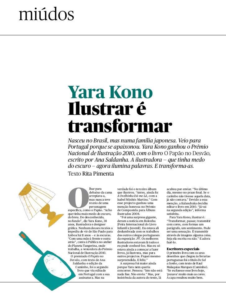 miúdos     Yara Kono     Ilustrar é     transformar     Nasceu no Brasil, mas numa família japonesa. Veio para     Portuga...