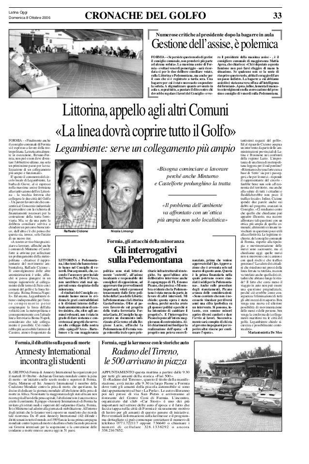Latina Oggi Domenica 8 Ottobre 2006  CRONACHE DEL GOLFO  33  Numerose critiche al presidente dopo la bagarre in aula  Gest...