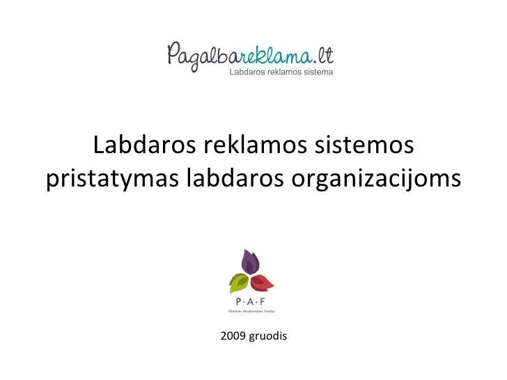 Labdaros reklamos sistemos pristatymas 2009 gruodis
