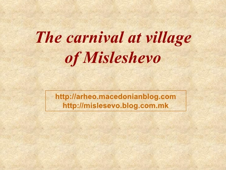 The carnival at village of Misleshevo http://arheo.macedonianblog.com http://mislesevo.blog.com.mk