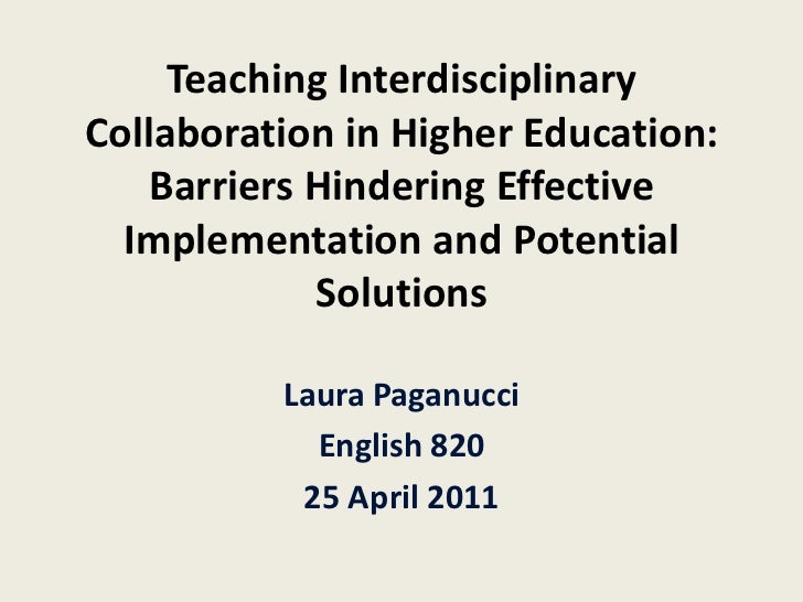Teaching Interdisciplinary Collaboration in Higher Education: Barriers Hindering Effective Implementation and Potential So...