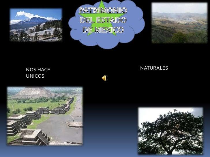 PATRIMONIO DEL ESTADO DE MEXICO<br />NATURALES<br />NOS HACE UNICOS<br />