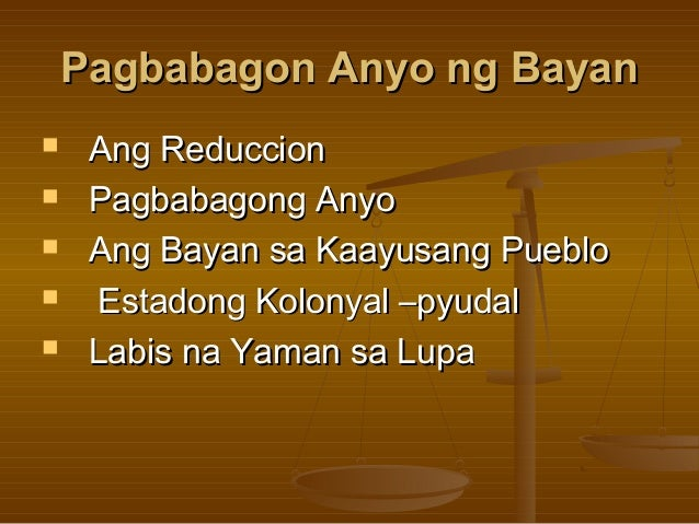 Pagbabagon Anyo ng BayanPagbabagon Anyo ng Bayan Ang ReduccionAng Reduccion Pagbabagong AnyoPagbabagong Anyo Ang Bayan ...