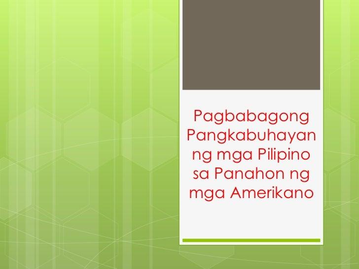 PagbabagongPangkabuhayan ng mga Pilipino sa Panahon ngmga Amerikano