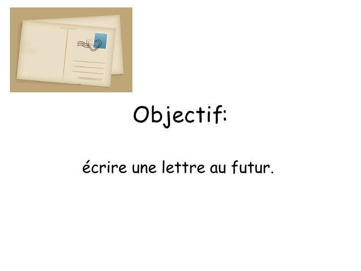 Objectif: écrire une lettre au futur.