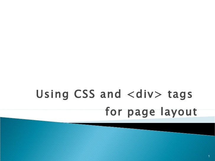 Using CSS and <div> tags  for page layout