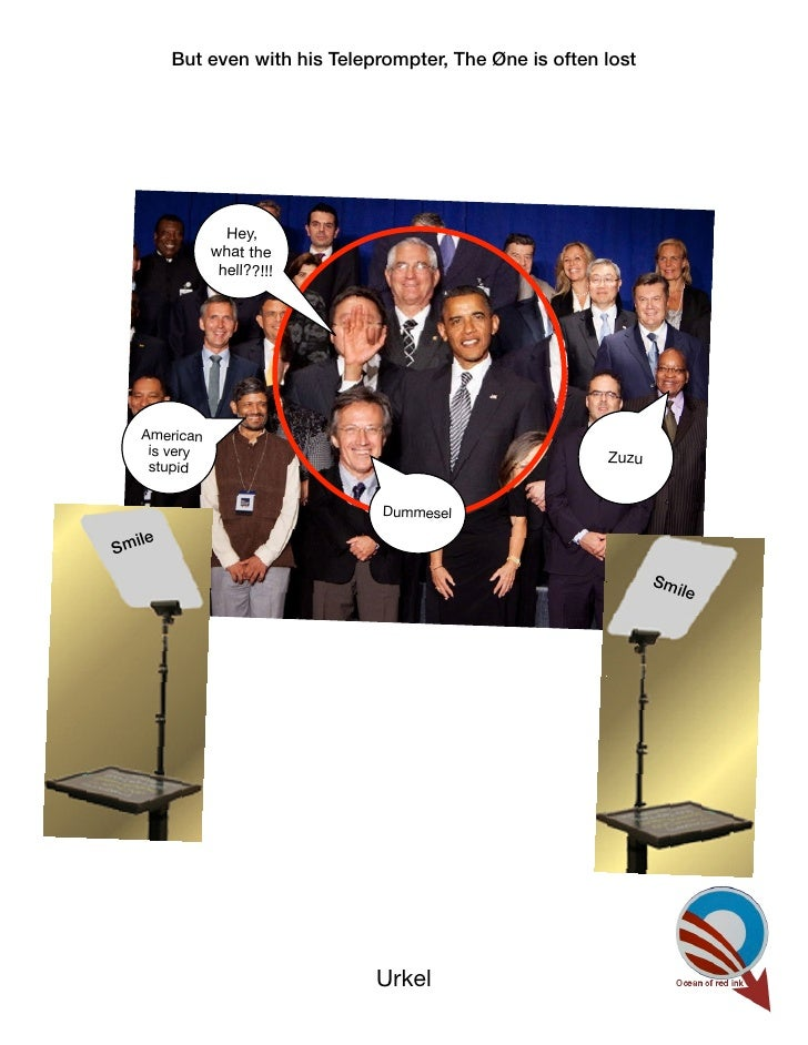 But even with his Teleprompter, The Øne is often lost               Hey,             what the              hell??!!!  Amer...