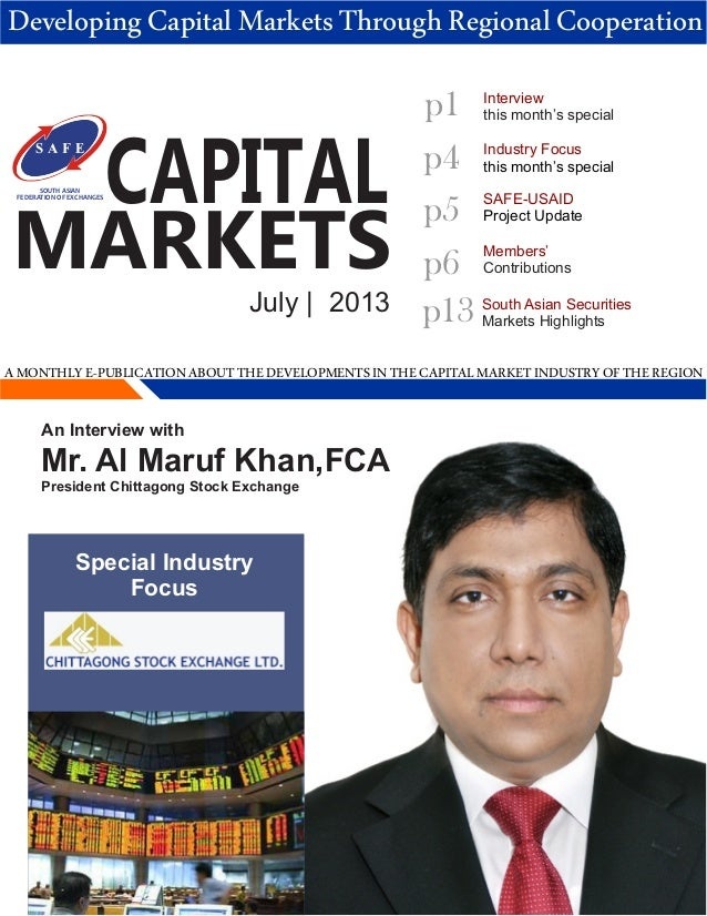 CAPITAL MARKETS July | 2013 p1 p4 Members' Contributions p5 Industry Focus this month's special SOUTH ASIAN FEDERATION OF ...