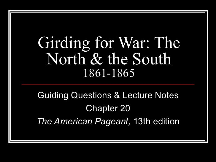 chapter 20 apush girding for war the north and the south 1861 1865 Girding for war: the north & the south, 1861‐1865 chapter 20.