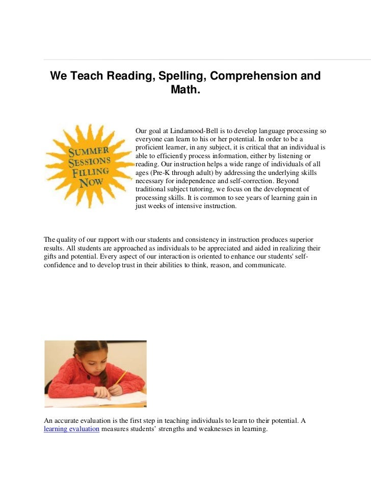 We Teach Reading, Spelling, Comprehension and Math.<br />left0Our goal at Lindamood-Bell is to develop language processing...