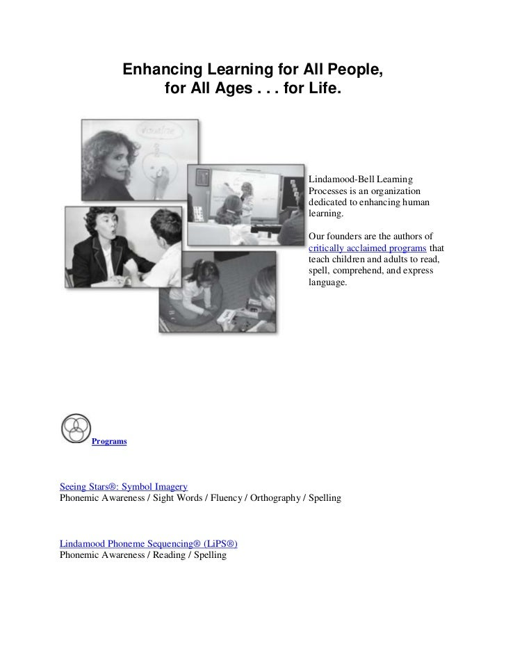 Enhancing Learning for All People, for All Ages . . . for Life.<br />left0<br />Lindamood-Bell Learning Processes is an or...