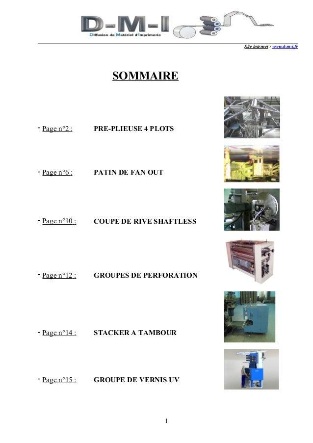 Site internet : www.d-m-i.fr                    SOMMAIRE- Page n°2 :    PRE-PLIEUSE 4 PLOTS- Page n°6 :    PATIN DE FAN OU...