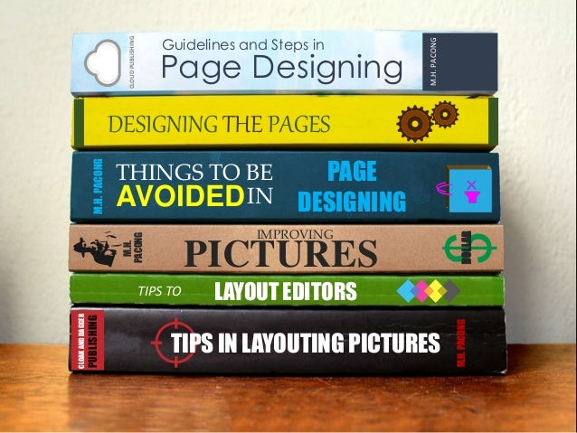 TIPS IN LAYOUTING PICTURES CLOAKANDDAGGER PUBLISHING M.H.PACONG LAYOUT EDITORSTIPS TO DESIGNING THE PAGES Page Designing C...