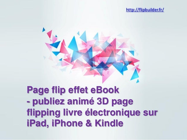 Page flip effeteBook  -publiezanimé3D page flipping livreélectroniquesuriPad, iPhone& Kindle  http://flipbuilder.fr/