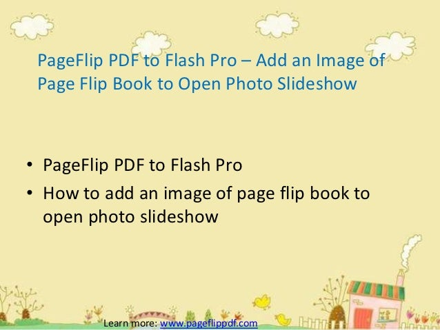 PageFlip PDF to Flash Pro – Add an Image of Page Flip Book to Open Photo Slideshow • PageFlip PDF to Flash Pro • How to ad...