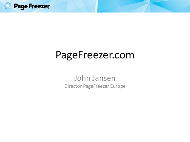 PageFreezer.com John Jansen Director PageFreezer Europe
