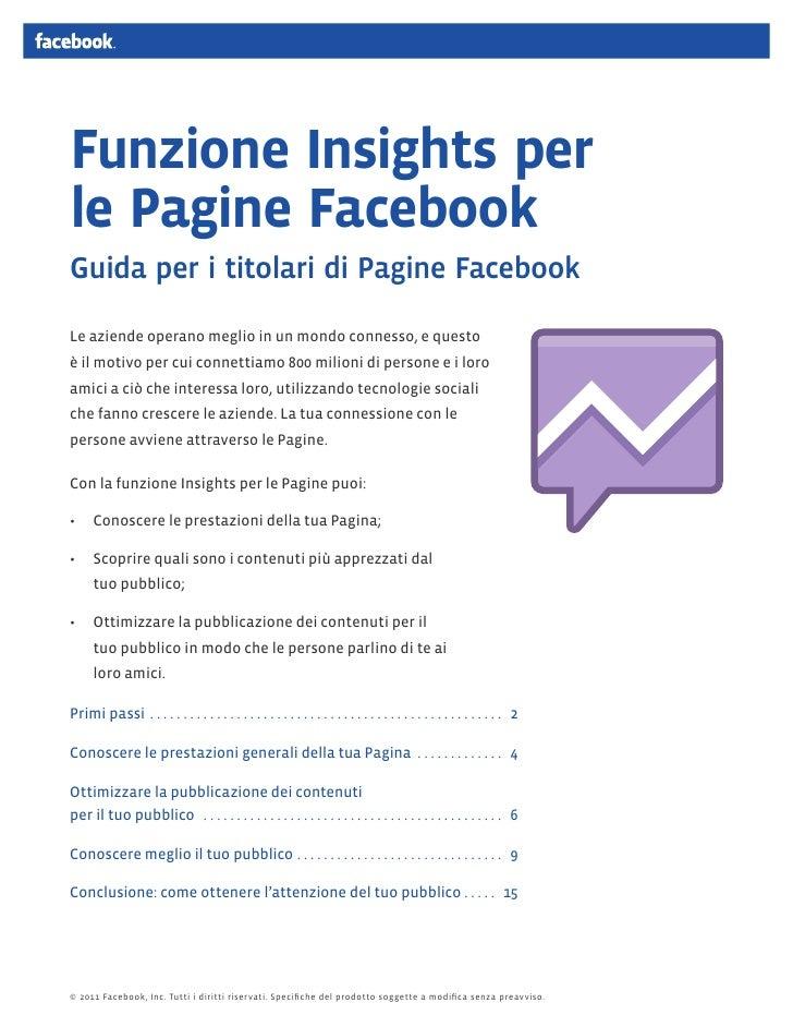 Funzione Insights perle Pagine FacebookGuida per i titolari di Pagine FacebookLe aziende operano meglio in un mondo connes...