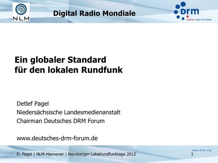 Digital Radio MondialeEin globaler Standardfür den lokalen RundfunkDetlef PagelNiedersächsische LandesmedienanstaltChairma...