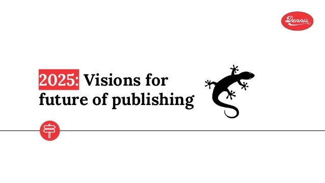 2025: Visions for future of publishing