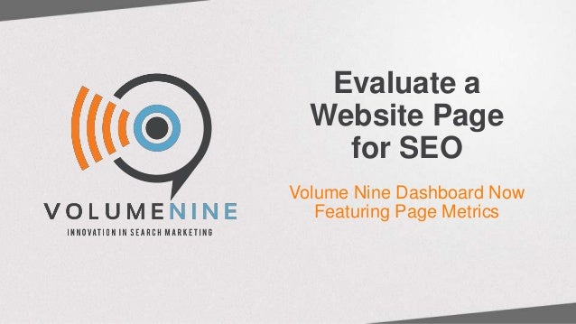 Evaluate a Website Page for SEO Volume Nine Dashboard Now Featuring Page Metrics