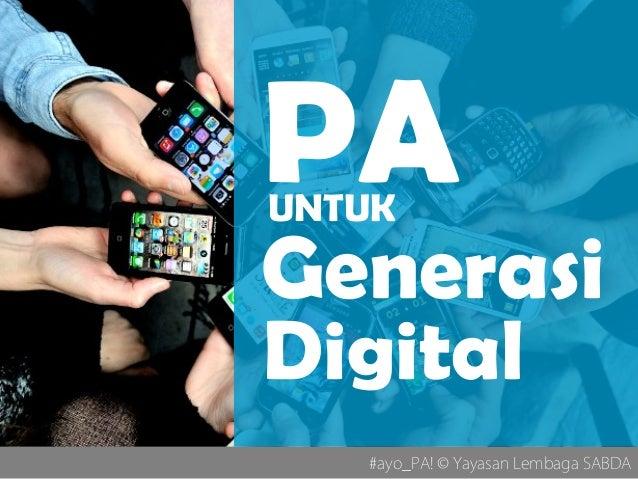 #ayo_PA! © Yayasan Lembaga SABDA Generasi UNTUK PA Digital