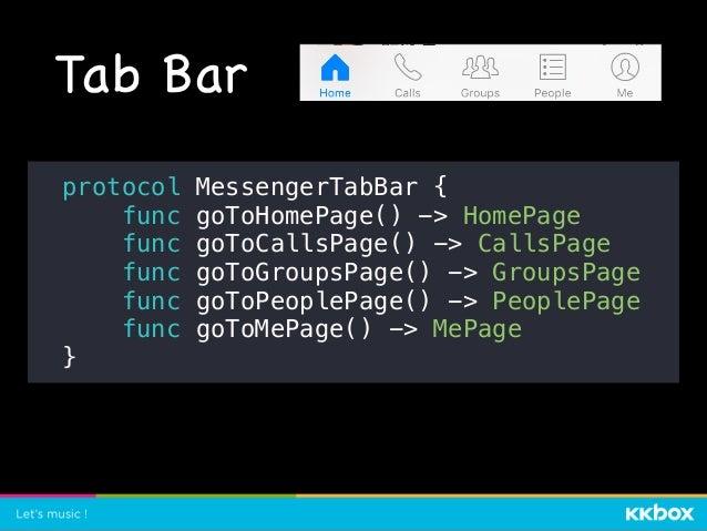 Tab Bar final class HomePage: Page, MessengerTabBar { // ... } HomePage