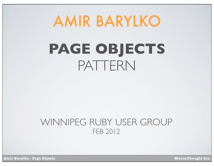 AMIR BARYLKO                       PAGE OBJECTS                          PATTERN                   WINNIPEG RUBY USER GROU...