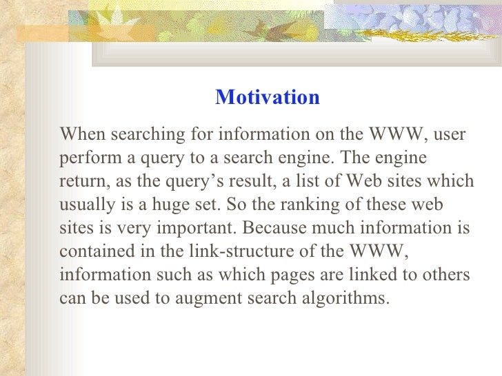 Motivation When searching for information on the WWW, user perform a query to a search engine. The engine return, as the q...