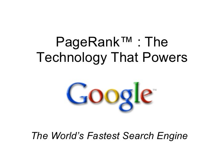 PageRank™ : The Technology That Powers The World's Fastest Search Engine