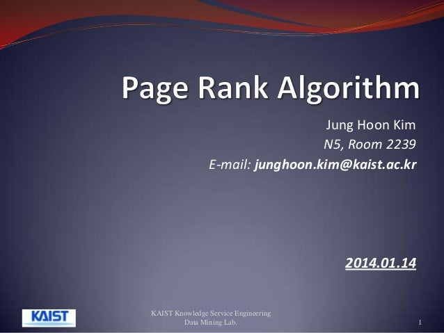 Jung Hoon Kim N5, Room 2239 E-mail: junghoon.kim@kaist.ac.kr  2014.01.14  KAIST Knowledge Service Engineering Data Mining ...