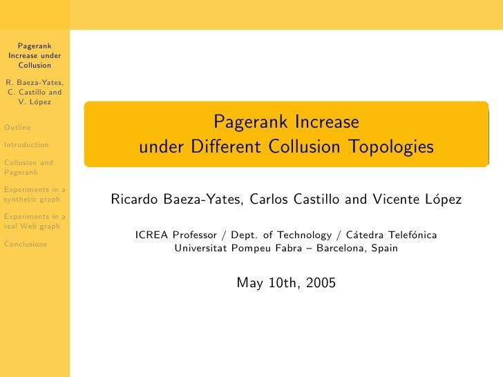 Pagerank  Increase under     Collusion  R. Baeza-Yates, C. Castillo and    V. L´pez        o                              ...