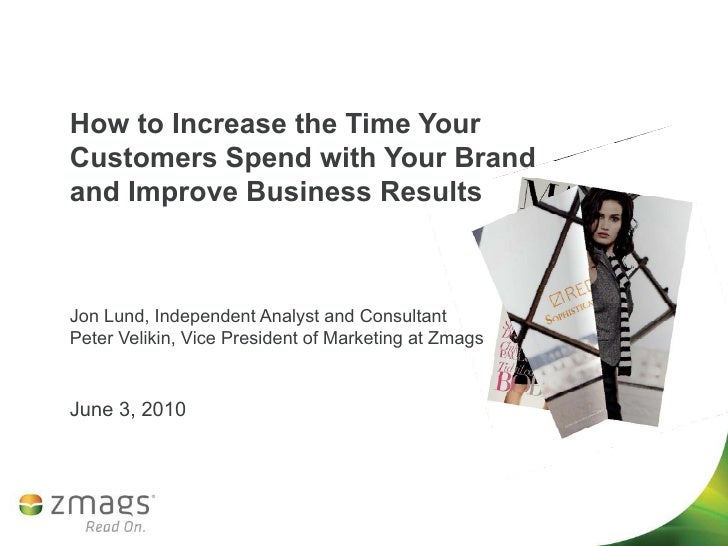 How to Increase the Time Your Customers Spend with Your Brand and Improve Business Results    Jon Lund, Independent Analys...