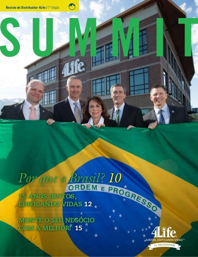 Por que o Brasil? 10 15 ANOS JUNTOS, EDIFICANDO VIDAS 12 MONTE O SEU NEGÓCIO COM A MELHOR! 15 Revista do Distribuidor 4Lif...