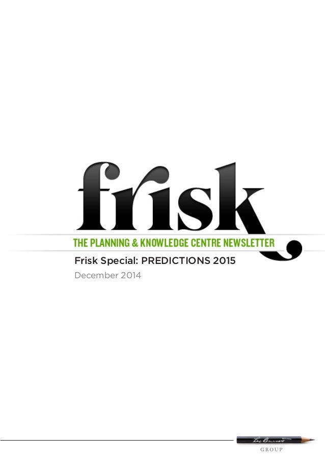 Frisk Special: PREDICTIONS 2015 December 2014