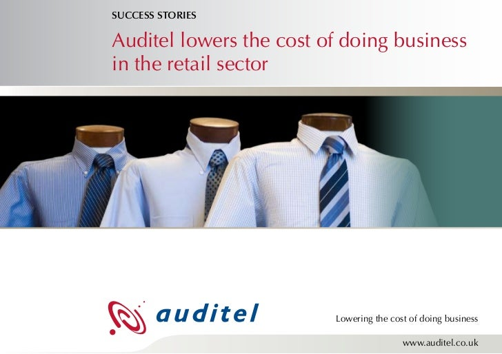 SUCCESS STORIESAuditel lowers the cost of doing businessin the retail sector                         Lowering the cost of ...