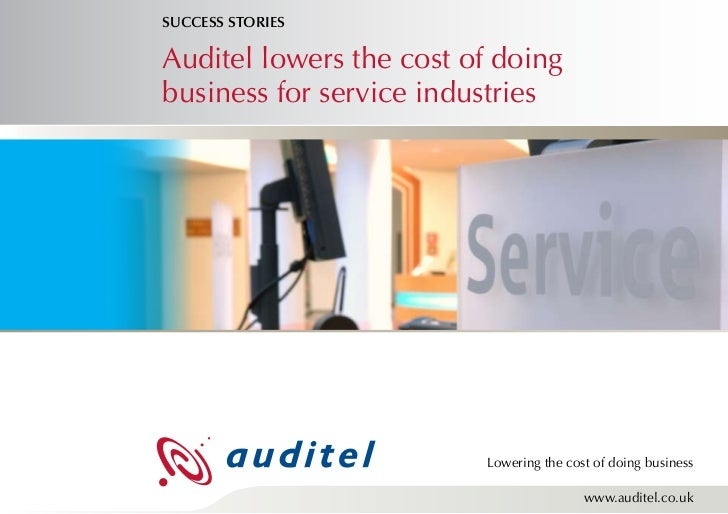 SUCCESS STORIESAuditel lowers the cost of doingbusiness for service industries                         Lowering the cost o...