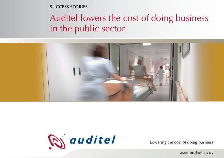 SUCCESS STORIESAuditel lowers the cost of doing businessin the public sector                         Lowering the cost of ...