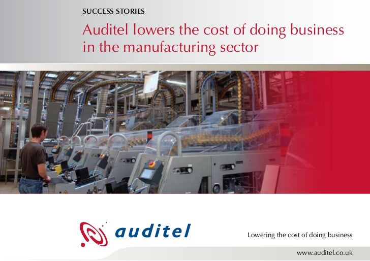 SUCCESS STORIESAuditel lowers the cost of doing businessin the manufacturing sector                         Lowering the c...