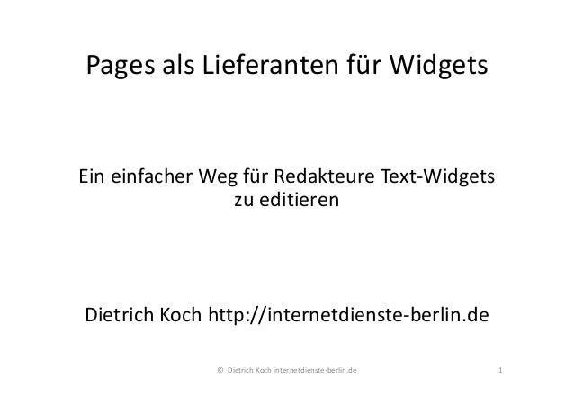 Pages als Lieferanten für Widgets Ein einfacher Weg für Redakteure Text-Widgets zu editieren Dietrich Koch http://internet...