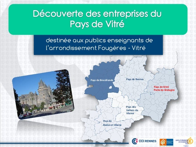 destinée aux publics enseignants de l'arrondissement Fougères - Vitré  Pays de Brocéliande  Pays de Rennes Pays de Vitré P...
