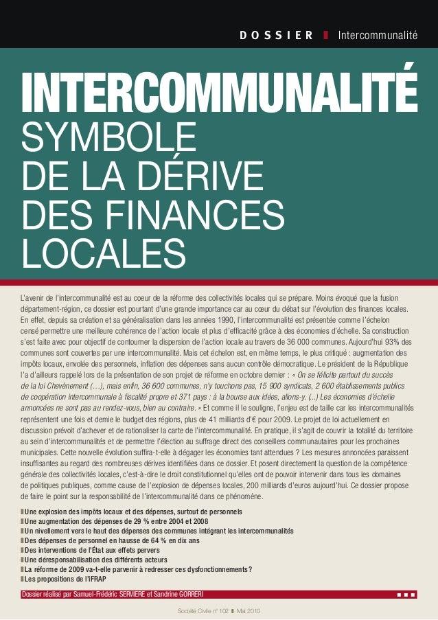 intercommunalité symbole de la dérive des finances locales D O S S I E R  ❚ Intercommunalité Société Civile n° 102 ❚ M...