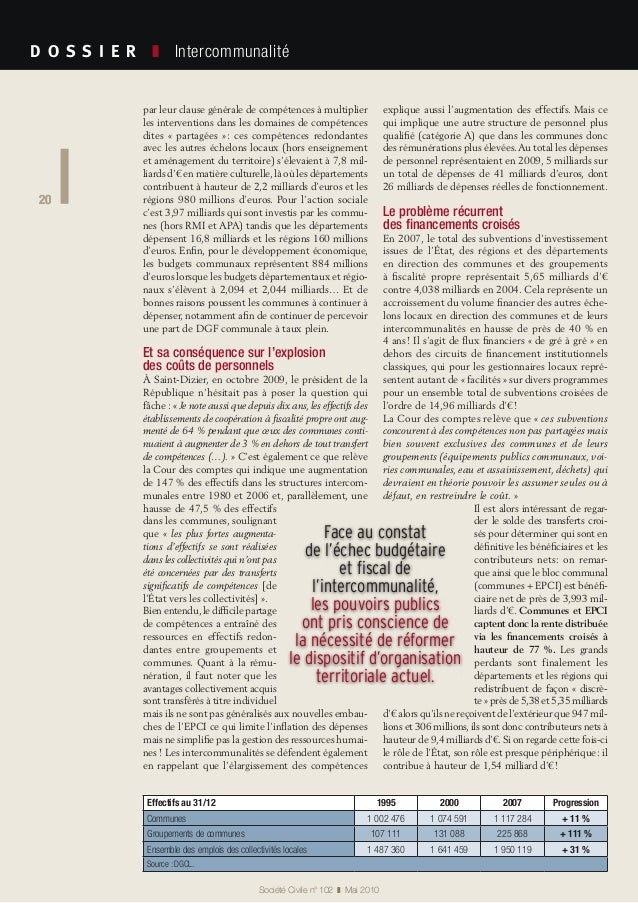 20 Société Civile n° 102 ❚ Mai 2010 D O S S I E R  ❚ Intercommunalité 20 par leur clause générale de compétences à mul...