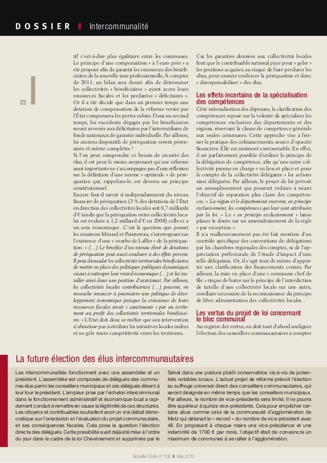 22 Société Civile n° 102 ❚ Mai 2010 D O S S I E R  ❚ Intercommunalité 22 tif c'est-à-dire plus égalitaire entre les co...