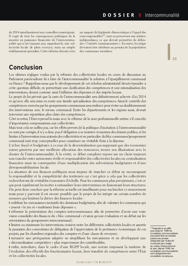 23 Société Civile n° 102 ❚ Mai 2010 D O S S I E R  ❚ Intercommunalité 23 Conclusion Les ultimes réglages voulus par la...