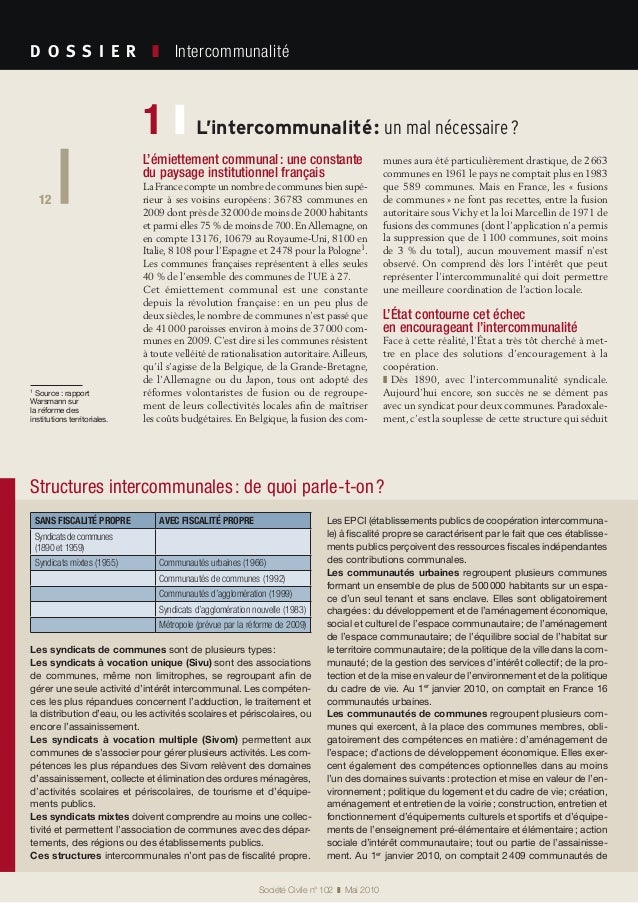 12 Société Civile n° 102 ❚ Mai 2010 D O S S I E R  ❚ Intercommunalité 12 L'intercommunalité: un mal nécessaire?1 ❙ L...
