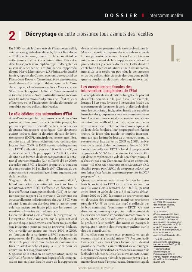 15 Société Civile n° 102 ❚ Mai 2010 D O S S I E R  ❚ Intercommunalité 15 En 2005 sortait le Livre noir de l'intercommu...