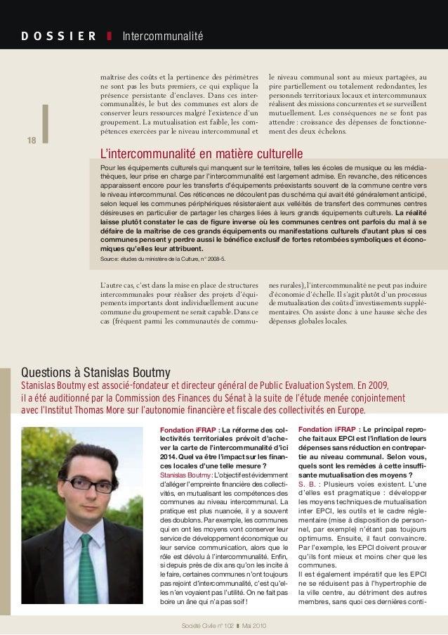 18 Société Civile n° 102 ❚ Mai 2010 D O S S I E R  ❚ Intercommunalité 18 maîtrise des coûts et la pertinence des périm...