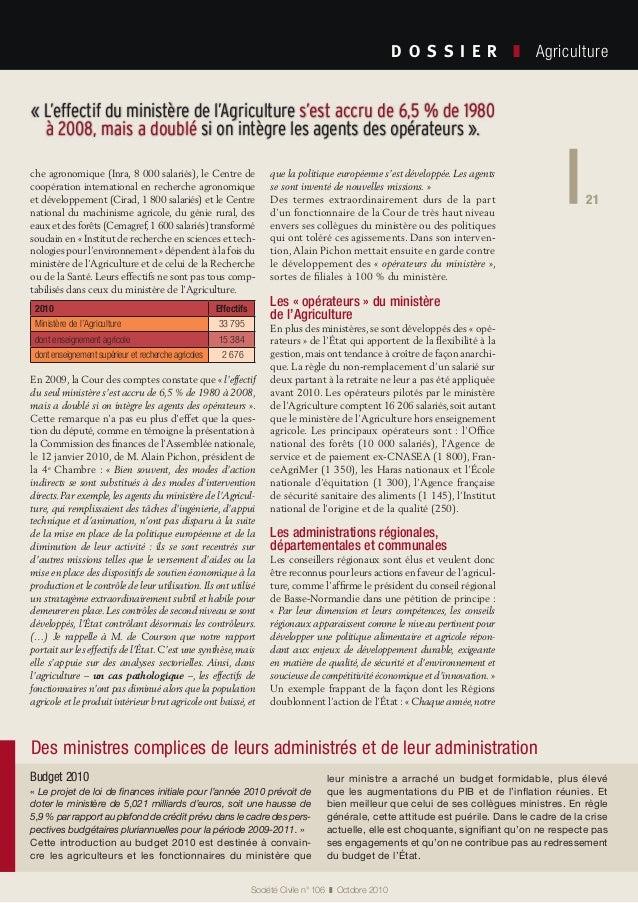21 Société Civile n° 106 ❚ Octobre 2010 D O S S I E R  ❚ Agriculture 21 che agronomique (Inra, 8000salariés), le Cen...