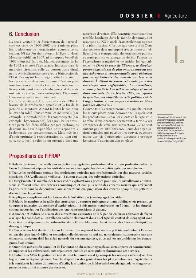 23 Société Civile n° 106 ❚ Octobre 2010 D O S S I E R  ❚ Agriculture 23 6. Conclusion La seule véritable loi d'orienta...