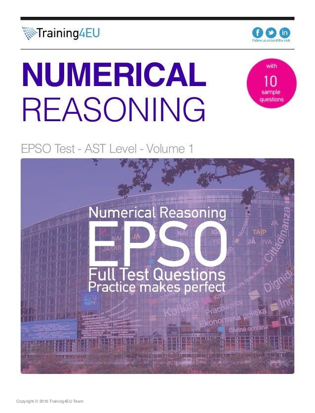 Copyright © 2016 Training4EU Team NUMERICAL REASONING EPSO Test - AST Level - Volume 1
